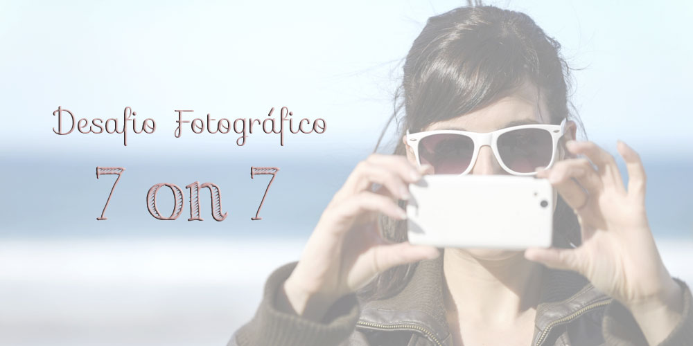 7 on 7 – O desafio fotográfico